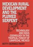 Mexican Rural Development and the Plumed Serpent, Betty Bernice Faust, 0897896998