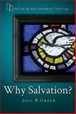 Why Salvation?, Joel B. Green, 1426756992