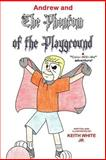Andrew and the Phantom of the Playground, Keith White, 1494906996