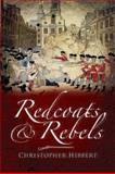 Redcoats and Rebels, Hibbert, Christopher, 1844156990
