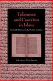 Tolerance and Coercion in Islam : Interfaith Relations in the Muslim Tradition, Friedmann, Yohanan, 0521026997