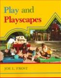 Play and Playscapes, Frost, Joel, 0827346999