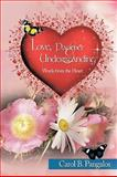 Love, Patience and Understanding - Words from the Heart, Carol B. Pangalos, 1452006997