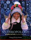Anthropology : Appreciating Human Diversity, Kottak, Conrad Phillip, 0078116996
