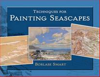 Techniques for Painting Seascapes, Borlase Smart, 0486476995