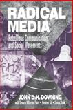Radical Media : Rebellious Communication and Social Movements, Downing, John D. H., 0803956991
