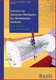 Lectures on Quantum Mechanics for Mathematics Students, Faddeev, L. D. and Yakubovskii, O. A., 082184699X