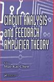 Circuit Analysis and Feedback Amplifier Theory, Chen, Wai-Kai, 0849356997