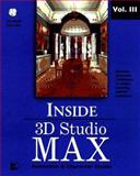 Inside 3D Studio Max : Animation, Kennedy, Sanford and Macstri, George, 1562056999