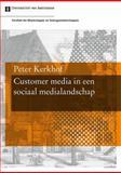 Customer Media in Een Sociaal Medialandschap, Kerkhof, Peter, 905629699X