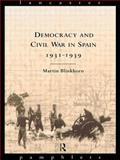 Democracy and Civil War in Spain, 1931-1939, Martin Blinkhorn, 0415006996
