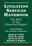 Litigation Services : The Role of the Financial Expert, Weil, Roman L., 047045699X