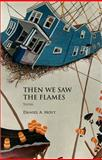 Then We Saw the Flames, Daniel A. Hoyt, 1558496998