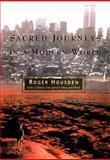 Sacred Journeys in a Modern World, Roger Housden, 0684836998