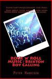 ROCK 'n' ROLL MUSIC : Brixton Boy Calling, Peter Harrison, 1493596993