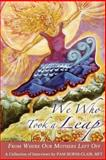 We Who Took a Leap - from Where Our Mothers Left Off, Pam Burns-Clair, 1938886992