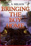 Bringing the Boy Home, N. A. Nelson, 0060886994