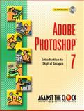 Adobe Photoshop 7 : Introduction to Digital Images, Against the Clock, Inc. Staff, 013048699X