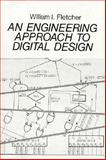 An Engineering Approach to Digital Design, Fletcher, William I., 0132776995
