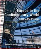 Europe in the Contemporary World - 1900 to Present : A Narrative History with Documents, Smith, Bonnie, 0312406991