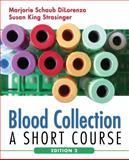 Blood Collection : A Short Course, Di Lorenzo and Di Lorenzo, Marjorie Schaub, 0803616996