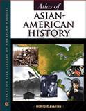 Atlas of Asian-American History, Avakian, Monique, 0816036993