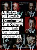 A History of Swedish Experimental Film Culture 9780861966998