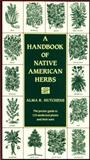 A Handbook of Native American Herbs, Alma R. Hutchens, 0877736995