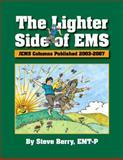 The Lighter Side of EMS : JEMS Columns Published 2003-2007, Berry, Steve, 1455726990