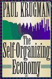 The Self Organizing Economy, Krugman, Paul, 1557866996