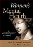 Women's Mental Health : A Comprehensive Textbook, Susan G. Kornstein, Anita H. Clayton, 1572306998