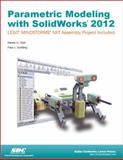 Parametric Modeling with SolidWorks 2012, Shih, Randy and Schilling, Paul, 1585036994