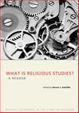 What Is Religious Studies? : A Reader in Disciplinary Formation, Stephen J. Sutcliffe, 1844656993