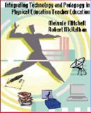 Integrating Technology and Pedagogy in Physical Education Teacher Education, Mitchell, Melanie and McKethan, Robert, 1893166996