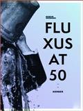 Fluxus At 50, Stefan Fricke, Sarah Maske, 3866786999