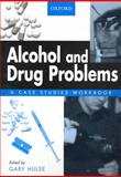 Alcohol and Drug Problems : A Case Studies, , 0195516990