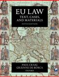 EU Law : Text, Cases, and Materials, Craig, Paul and Búrca, Gráinne de, 0199576998