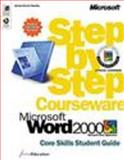 Microsoft Word 2000 Step by Step Courseware Core Skills Student Guide, ActiveEducation Staff, 0735606994