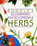 Rodale's Illustrated Encyclopedia of Herbs, Kowalchik, Claire, 0878576991