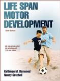 Life Span Motor Development 6th Edition with Web Study Guide, Haywood, Kathleen and Getchell, Nancy, 1450456995