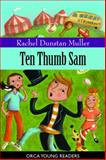 Ten Thumb Sam, Rachel Dunstan Muller, 155143699X
