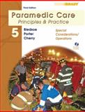 Paramedic Care Vol. 5 : Principles and Practice - Special Considerations/Operations, Bledsoe, Bryan E. and Porter, Robert S., 0135137004