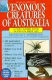 Venomous Creatures of Australia : A Field Guide with Notes on First Aid, Sutherland, Struan K., 0195537009