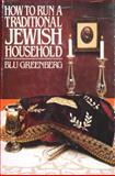 How to Run a Traditional Jewish Household, Blu Greenberg, 0671417002