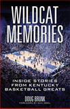 Wildcat Memories : Inside Stories from Kentucky Basketball Greats, Brunk, Doug, 081314700X