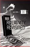 Relativity Revisited, Richard O. Calkins, 098367700X