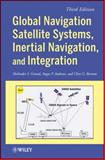 Global Navigation Satellite Systems, Inertial Navigation, and Integration 3rd Edition