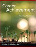 Career Achievement : Growing Your Goals, Blackett, Karine, 0073377007