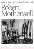 The Collected Writings of Robert Motherwell, Robert Motherwell, 0195077008