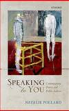 Speaking to You : Contemporary Poetry and Public Address, Pollard, Natalie, 0199657009